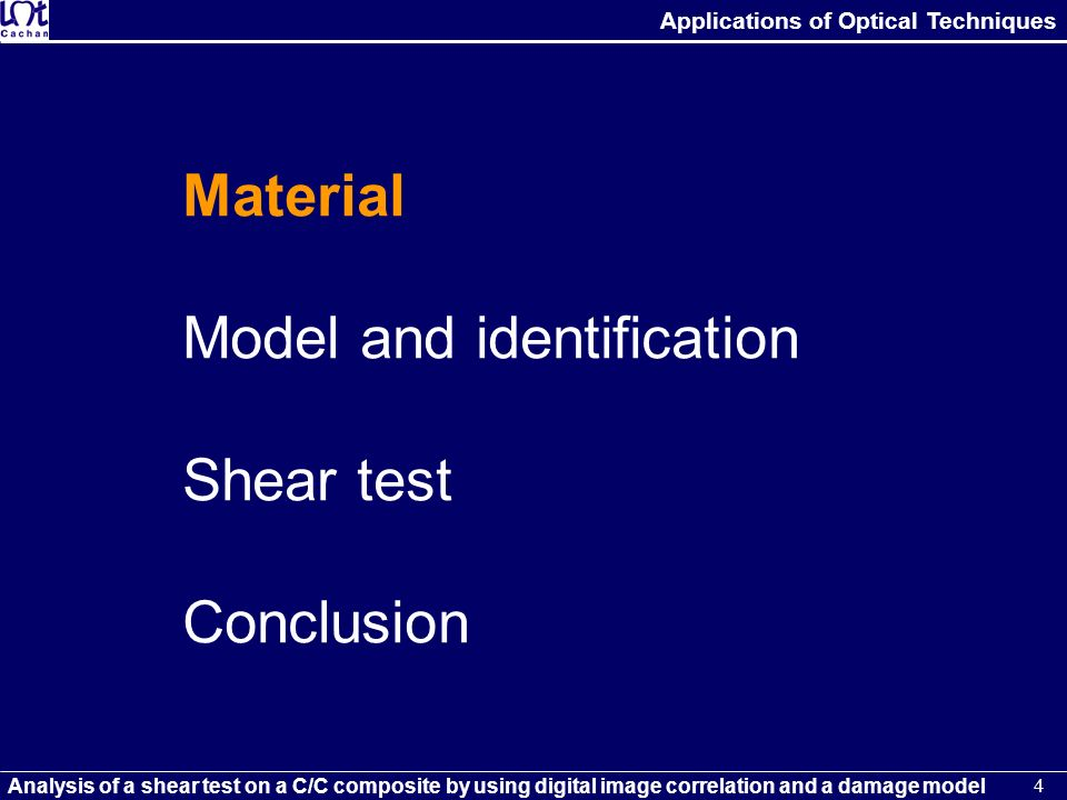 Material Model and identification Shear test Conclusion