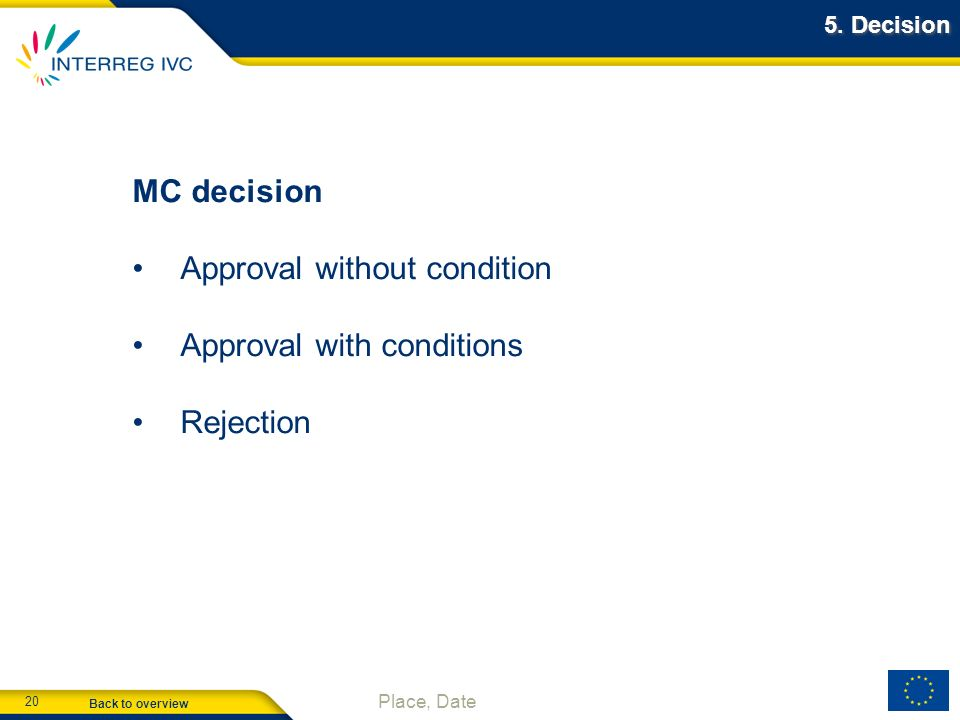 Approval without condition Approval with conditions Rejection