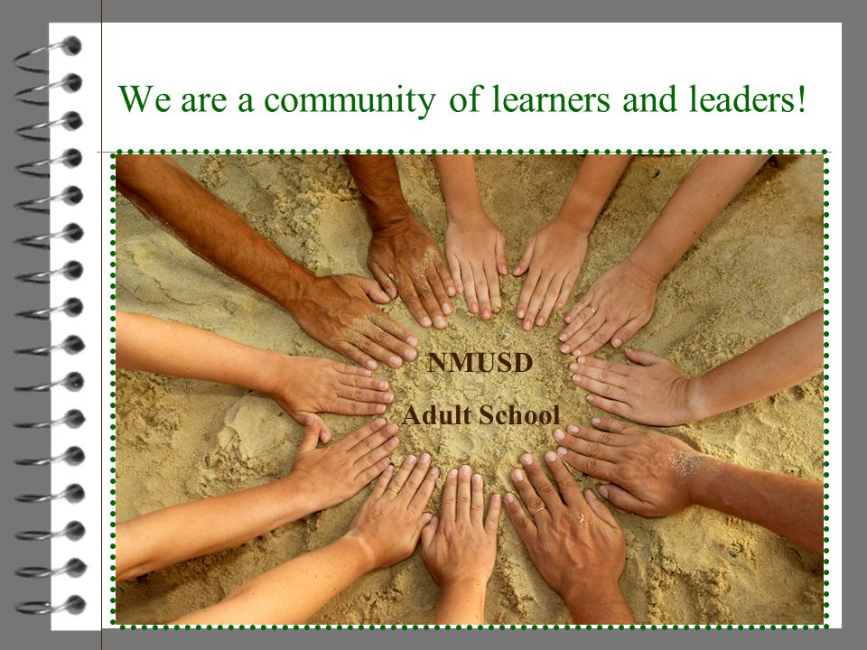 We are a community of learners and leaders!
