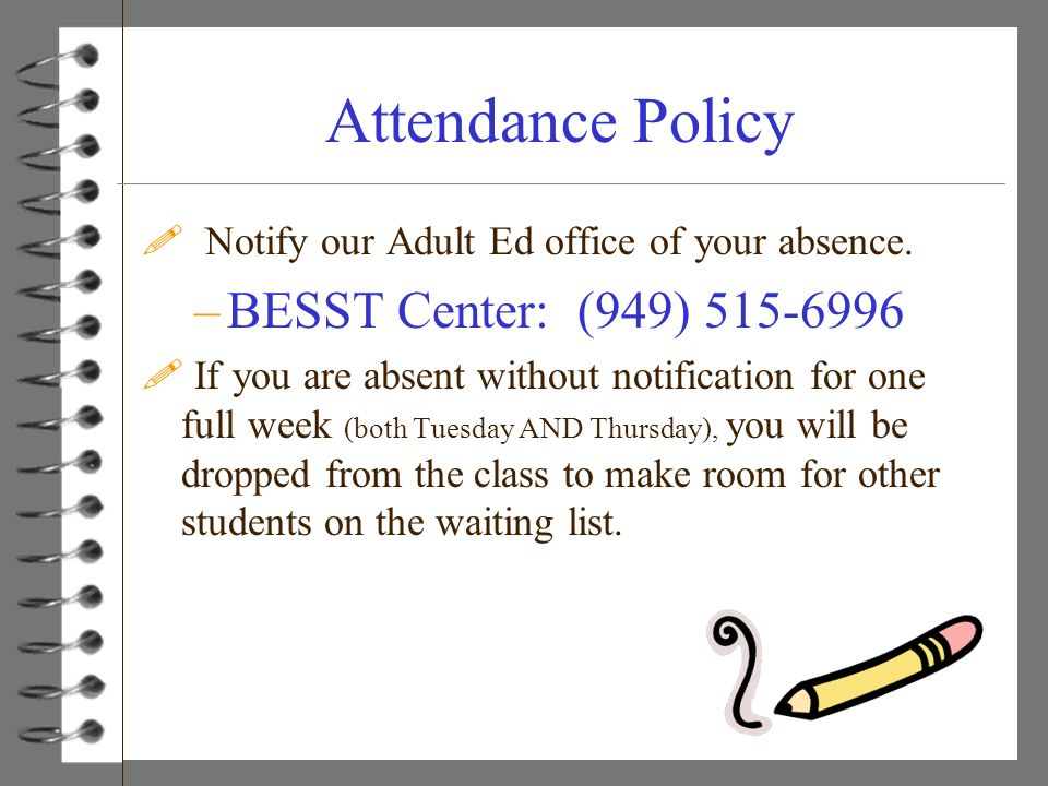 Attendance Policy BESST Center: (949) 515-6996