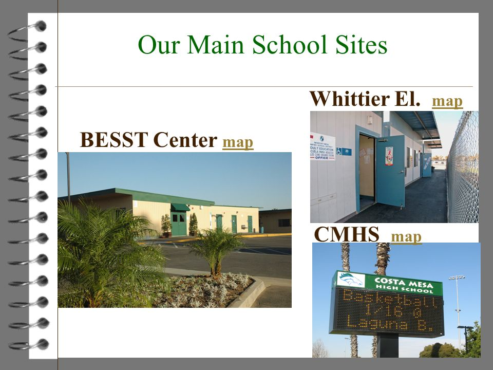 Our Main School Sites Whittier El. map BESST Center map CMHS map