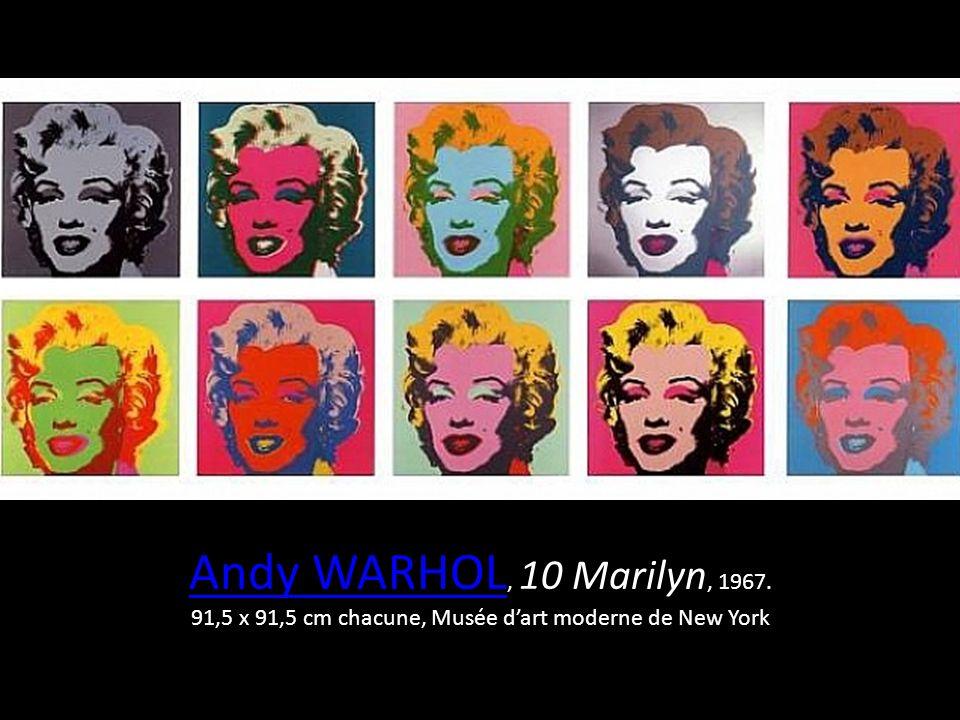 Andy WARHOL, 10 Marilyn, 1967. 91,5 x 91,5 cm chacune, Musée d'art moderne de New York