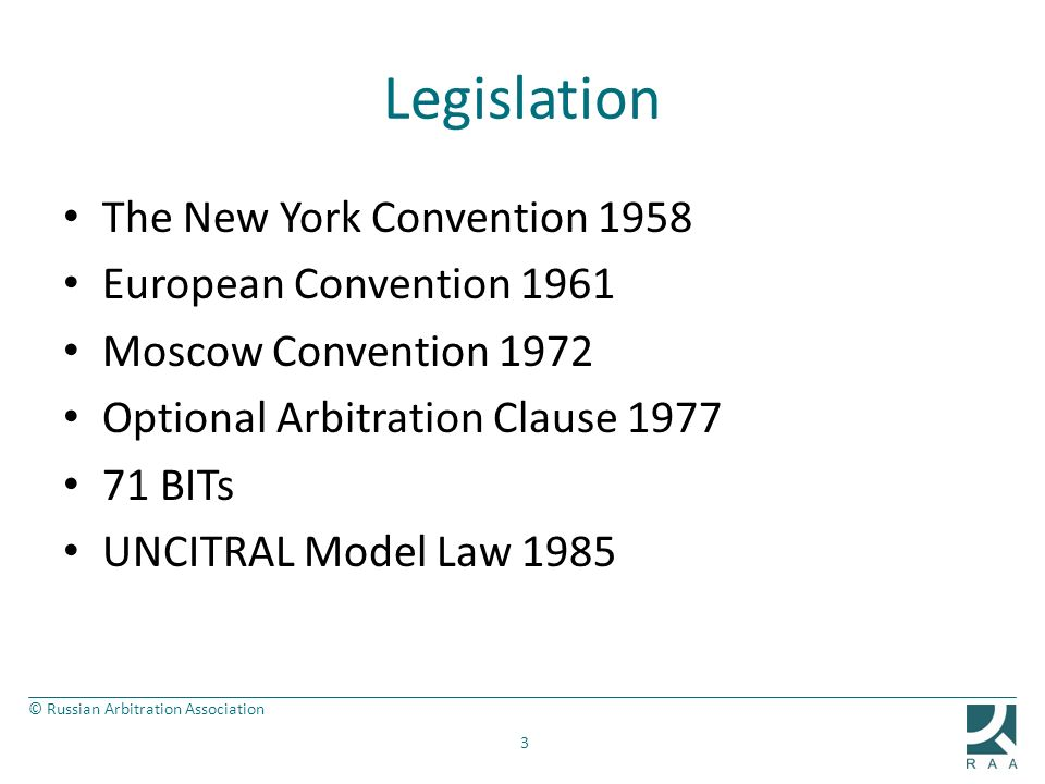 Legislation The New York Convention 1958 European Convention 1961
