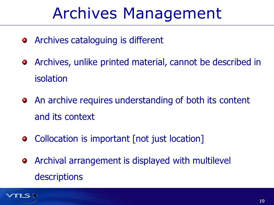 Archives Management Archives cataloguing is different