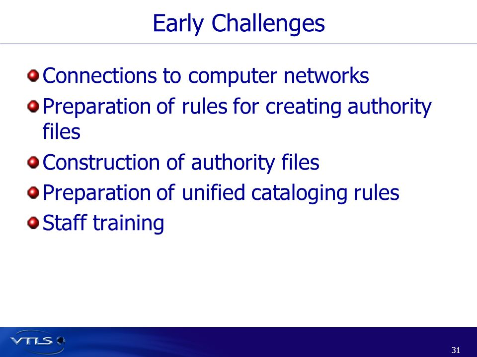 Early Challenges Connections to computer networks