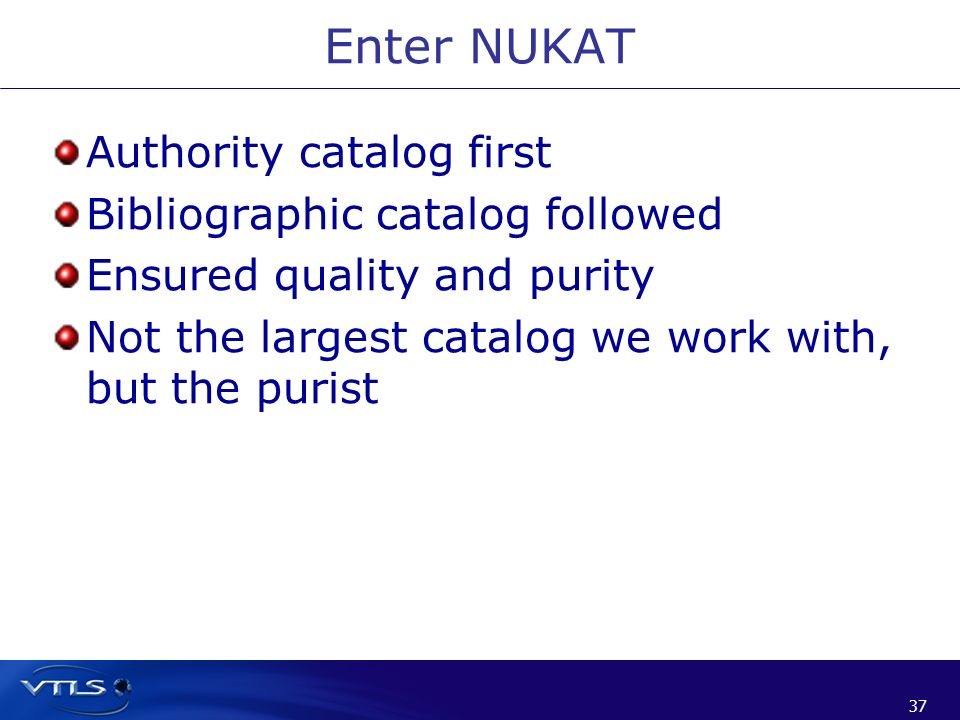 Enter NUKAT Authority catalog first Bibliographic catalog followed