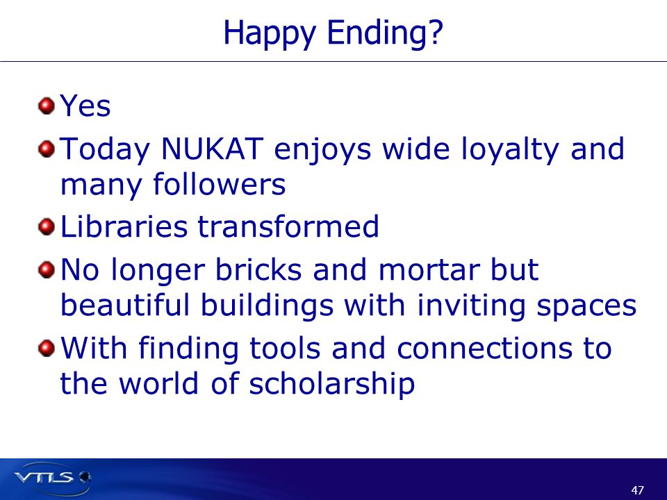 Happy Ending Yes Today NUKAT enjoys wide loyalty and many followers