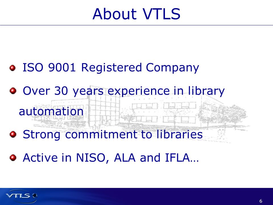 About VTLS Over 30 years experience in library automation