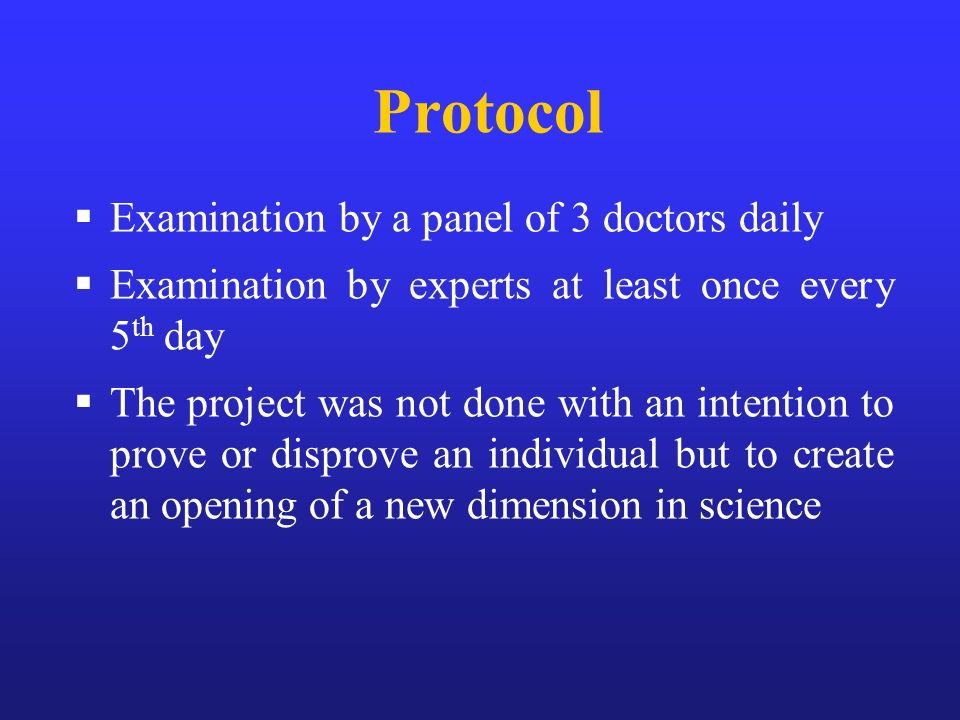 Protocol Examination by a panel of 3 doctors daily