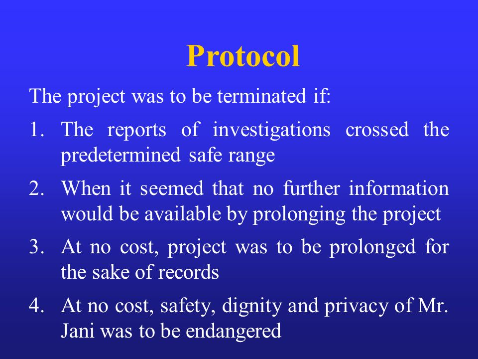 Protocol The project was to be terminated if: