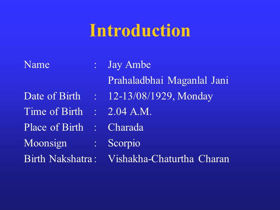 Introduction Name : Jay Ambe Prahaladbhai Maganlal Jani