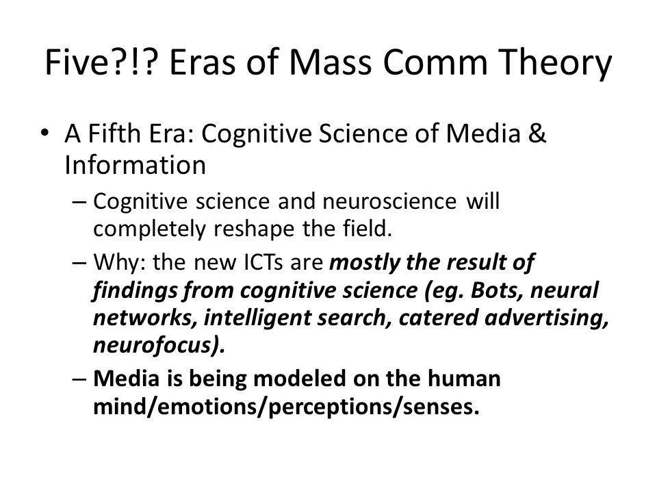 Five ! Eras of Mass Comm Theory