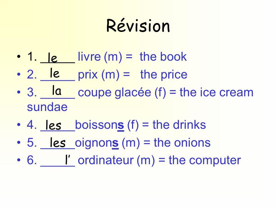 Révision 1. _____ livre (m) = the book le
