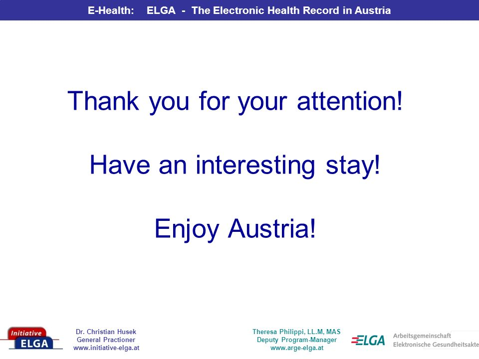 Thank you for your attention! Have an interesting stay! Enjoy Austria!