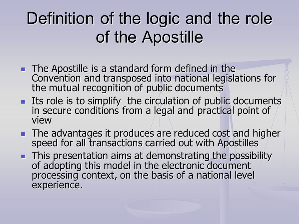 Definition of the logic and the role of the Apostille