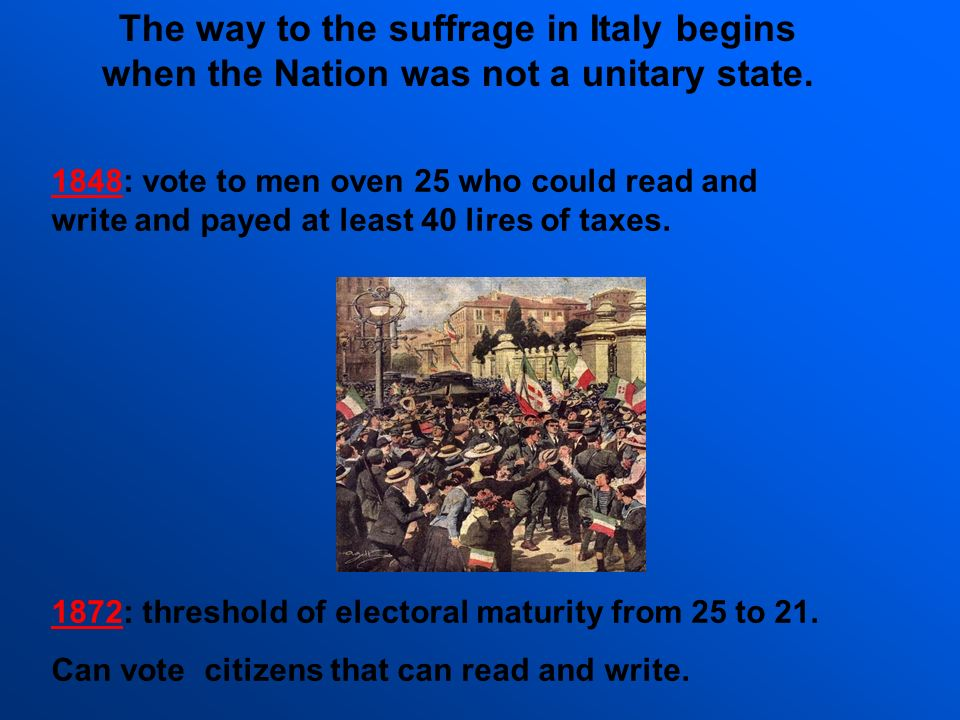 The way to the suffrage in Italy begins when the Nation was not a unitary state.