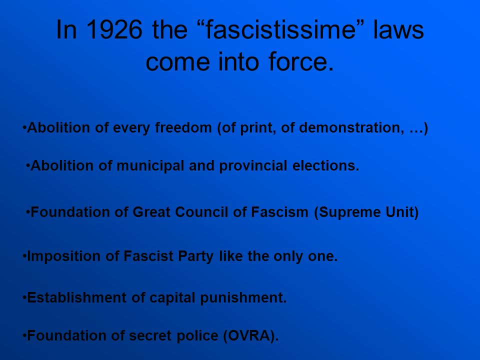 In 1926 the fascistissime laws come into force.