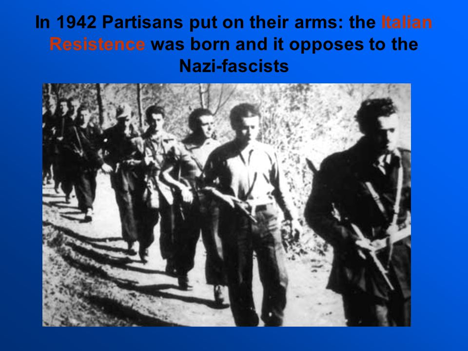 In 1942 Partisans put on their arms: the Italian Resistence was born and it opposes to the Nazi-fascists
