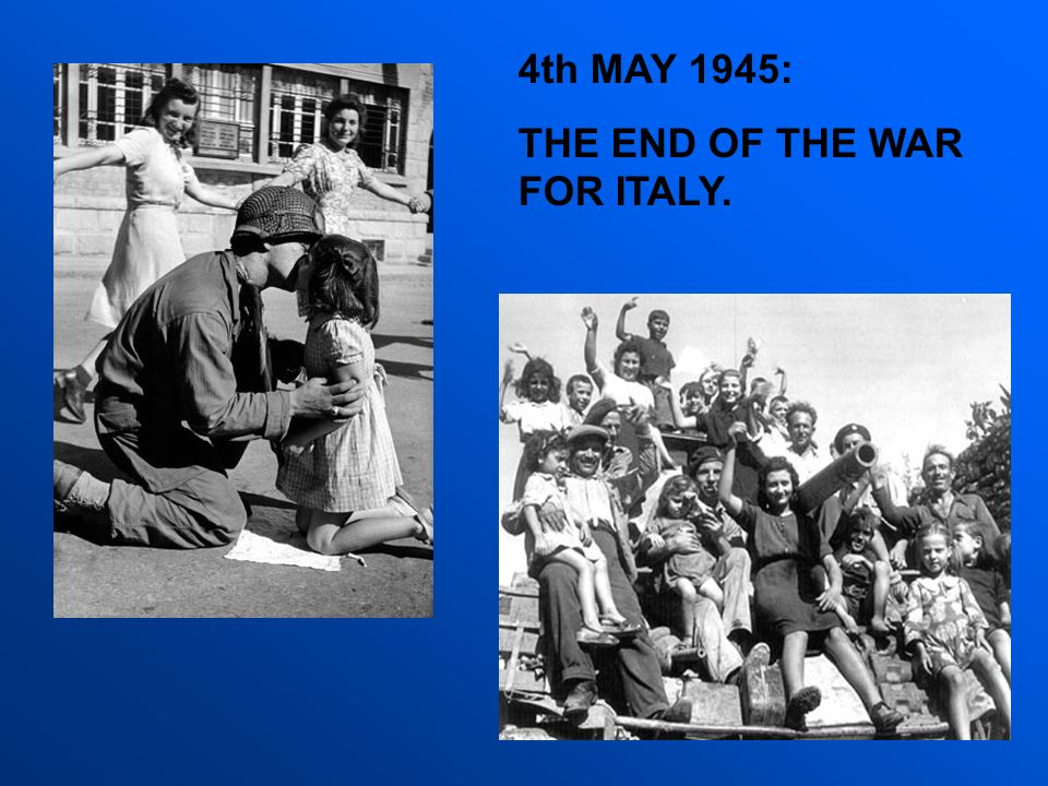 4th MAY 1945: THE END OF THE WAR FOR ITALY.