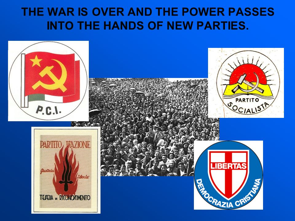 THE WAR IS OVER AND THE POWER PASSES INTO THE HANDS OF NEW PARTIES.
