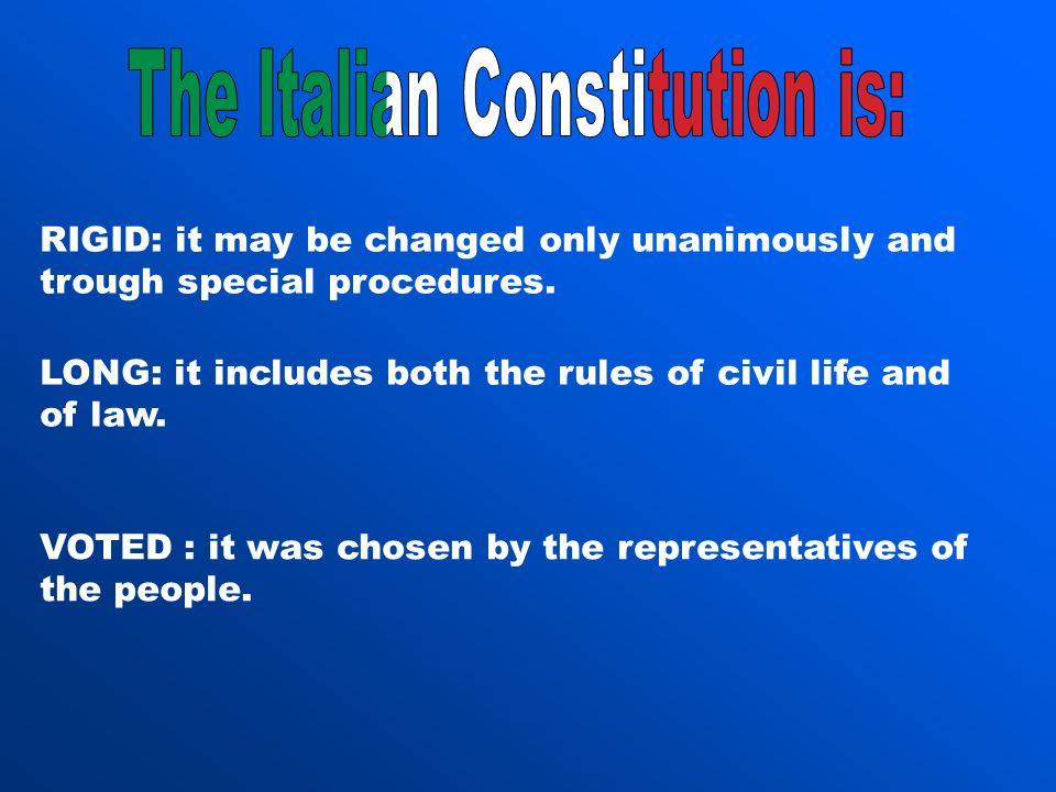 The Italian Constitution is:
