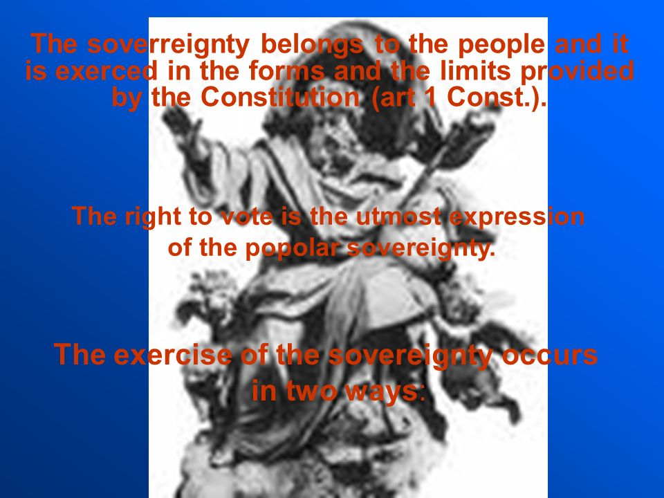 The right to vote is the utmost expression of the popolar sovereignty.