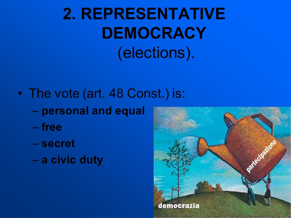 2. REPRESENTATIVE DEMOCRACY (elections).