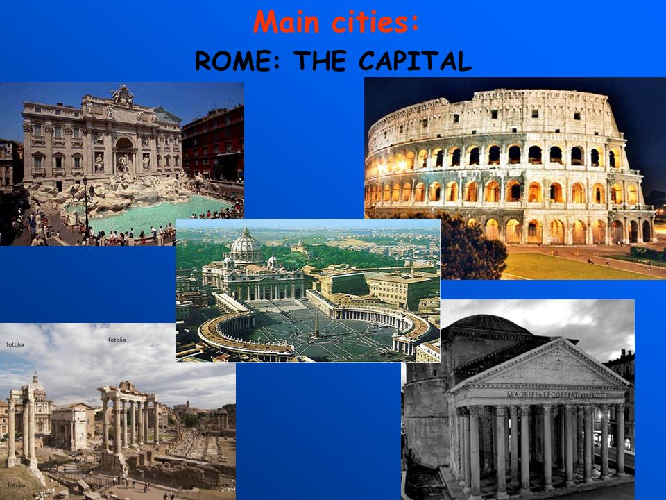 Main cities: ROME: THE CAPITAL