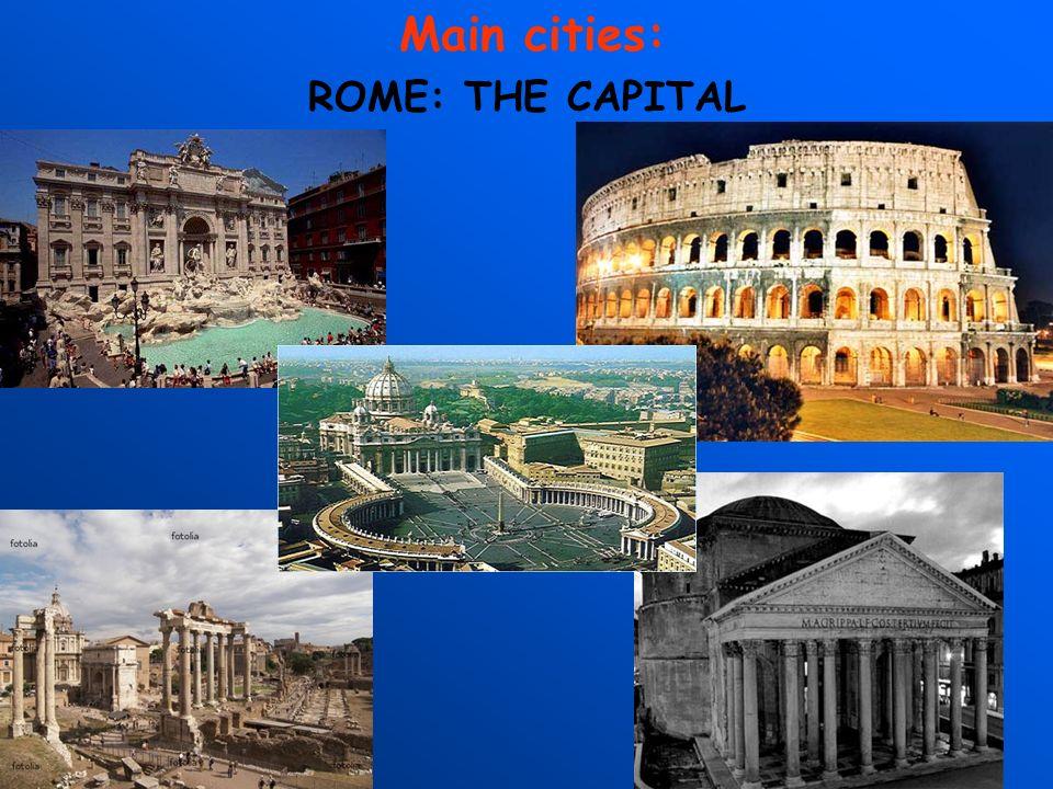 Main cities: ROME: THE CAPITAL