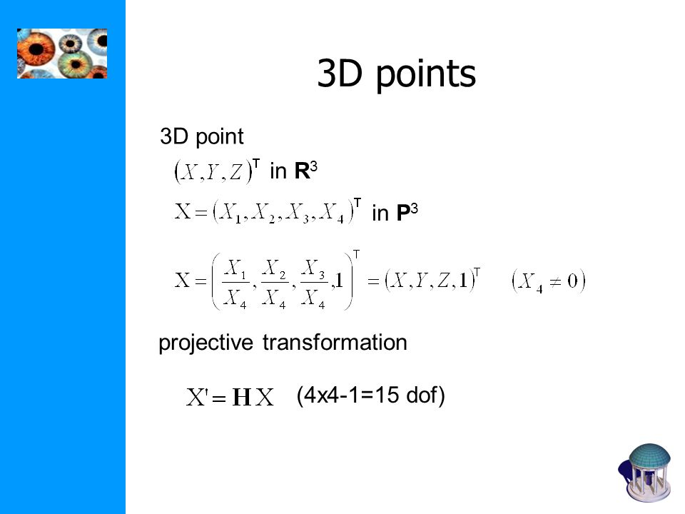 3D points 3D point in R3 in P3 projective transformation