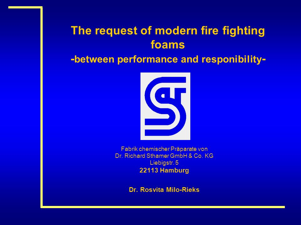 The request of modern fire fighting foams -between performance and responibility-