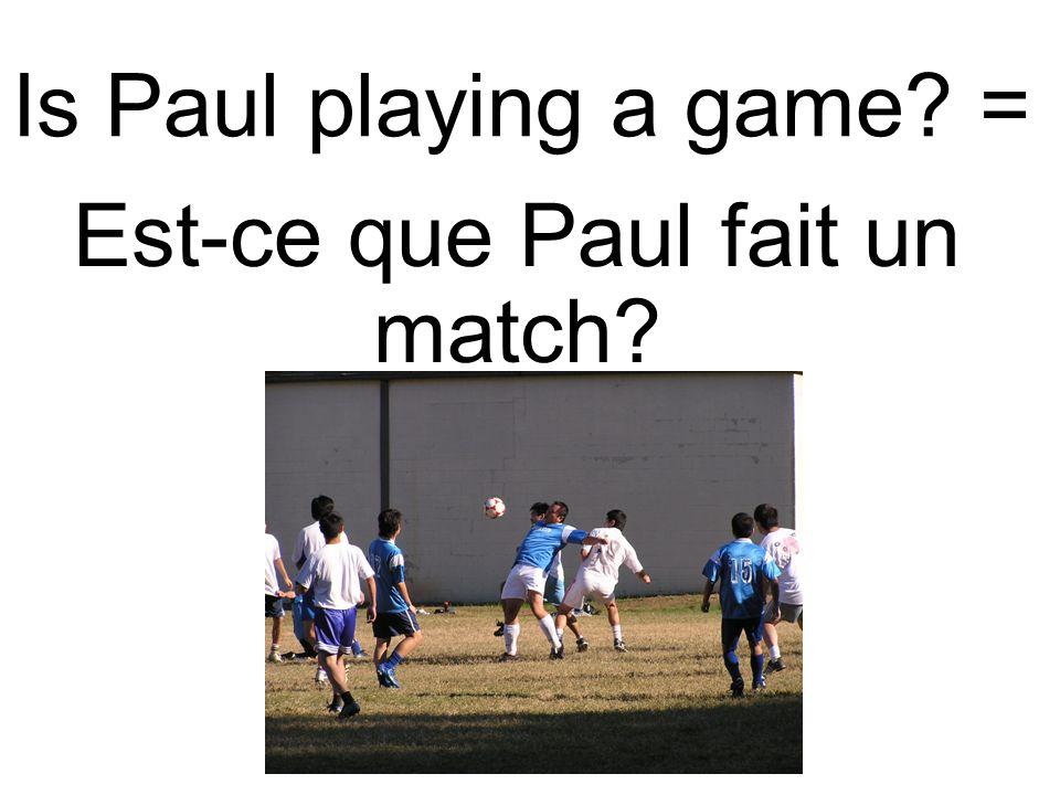 Est-ce que Paul fait un match