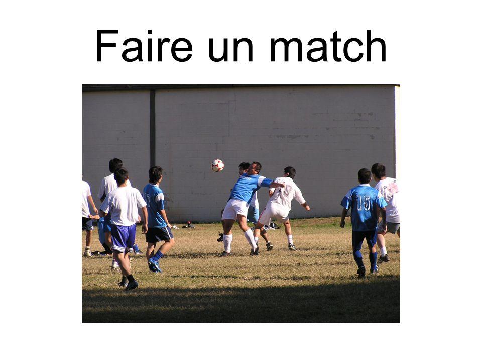 Faire un match