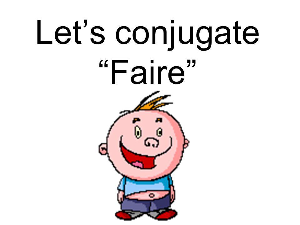 Let's conjugate Faire