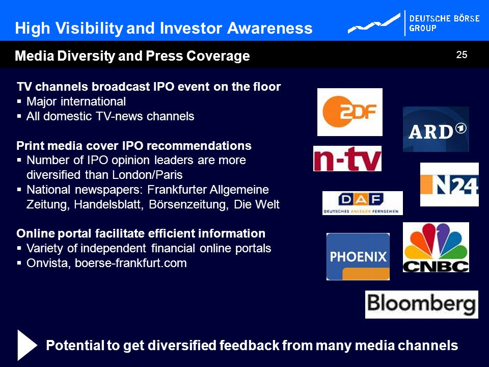 Potential to get diversified feedback from many media channels