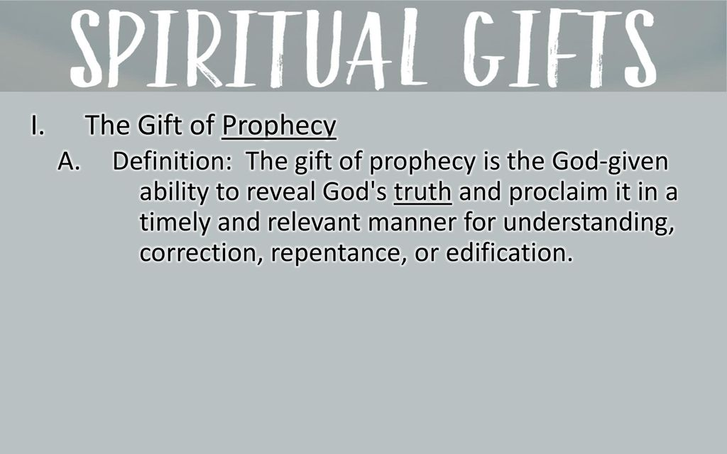 I. The Gift of Prophecy