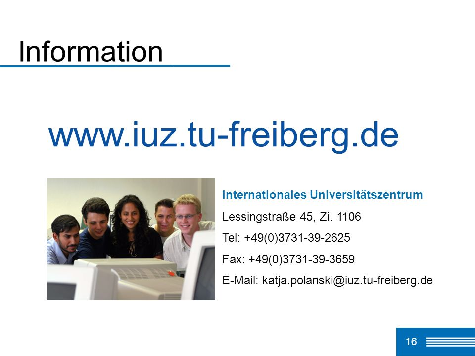 www.iuz.tu-freiberg.de Information Internationales Universitätszentrum