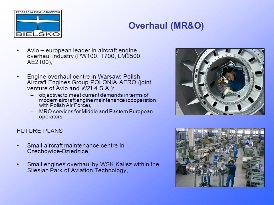Overhaul (MR&O) Avio – european leader in aircraft engine overhaul industry (PW100, T700, LM2500, AE2100),