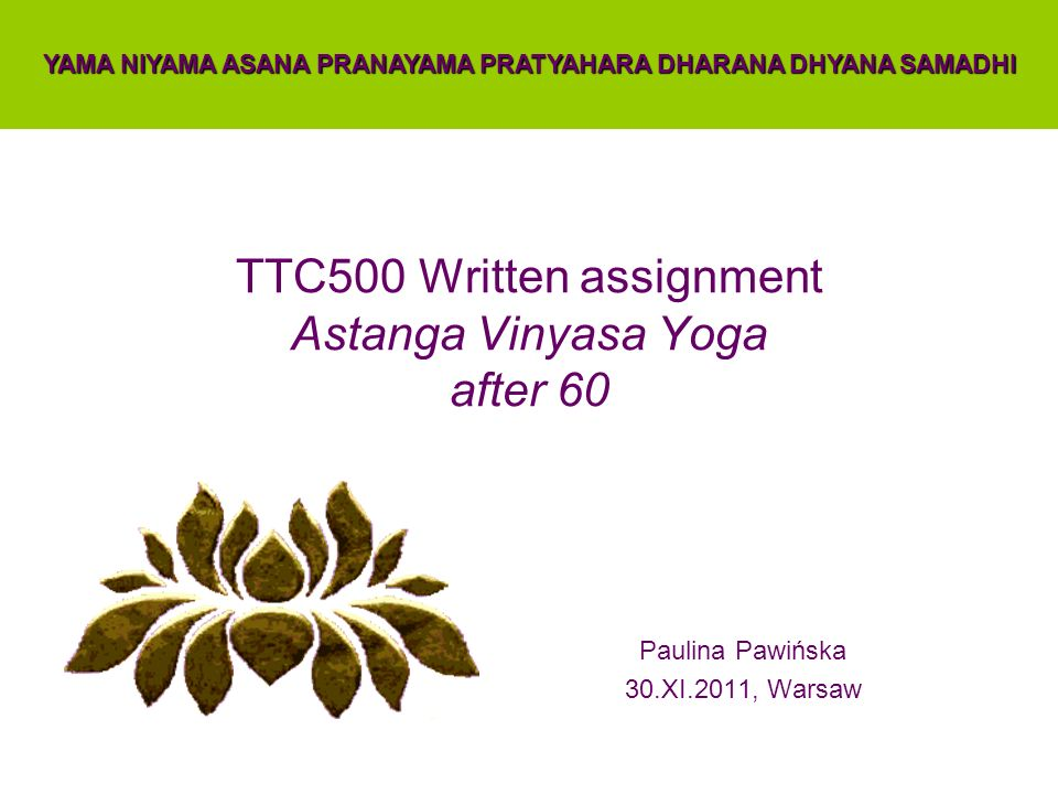 TTC500 Written assignment Astanga Vinyasa Yoga after 60