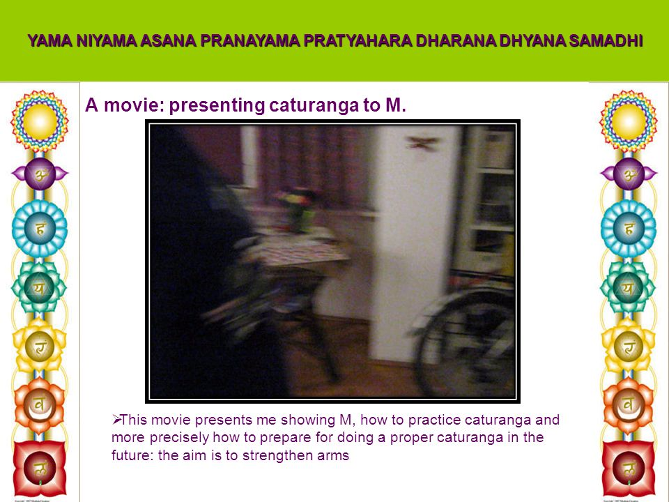 A movie: presenting caturanga to M.