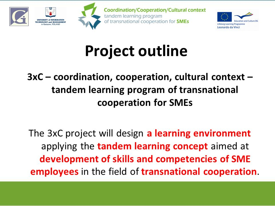 Project outline 3xC – coordination, cooperation, cultural context – tandem learning program of transnational cooperation for SMEs.