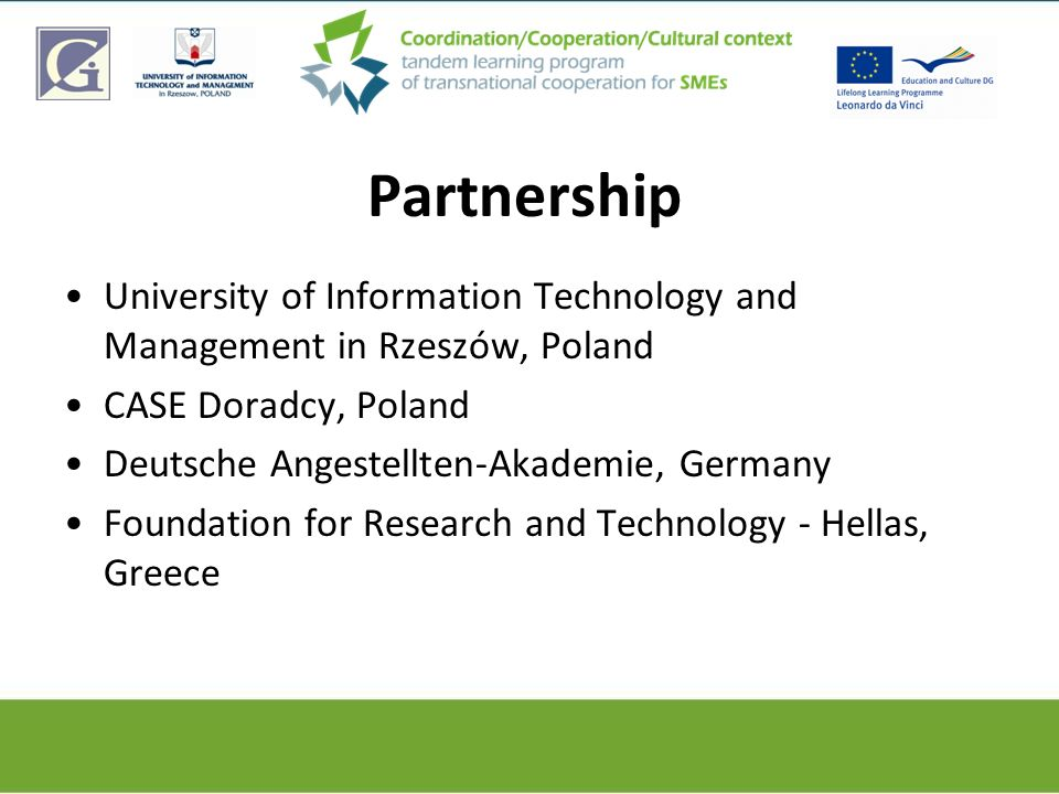 Partnership University of Information Technology and Management in Rzeszów, Poland. CASE Doradcy, Poland.