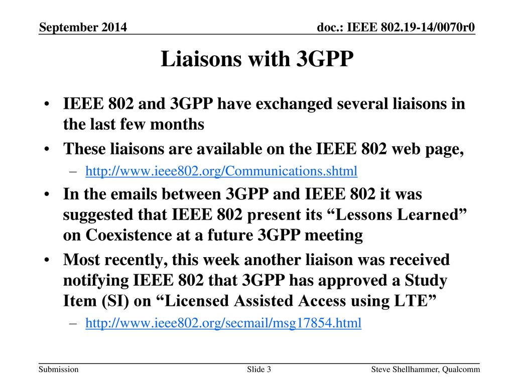 September 2014 Liaisons with 3GPP. IEEE 802 and 3GPP have exchanged several liaisons in the last few months.