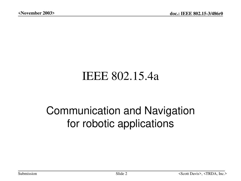 Communication and Navigation for robotic applications