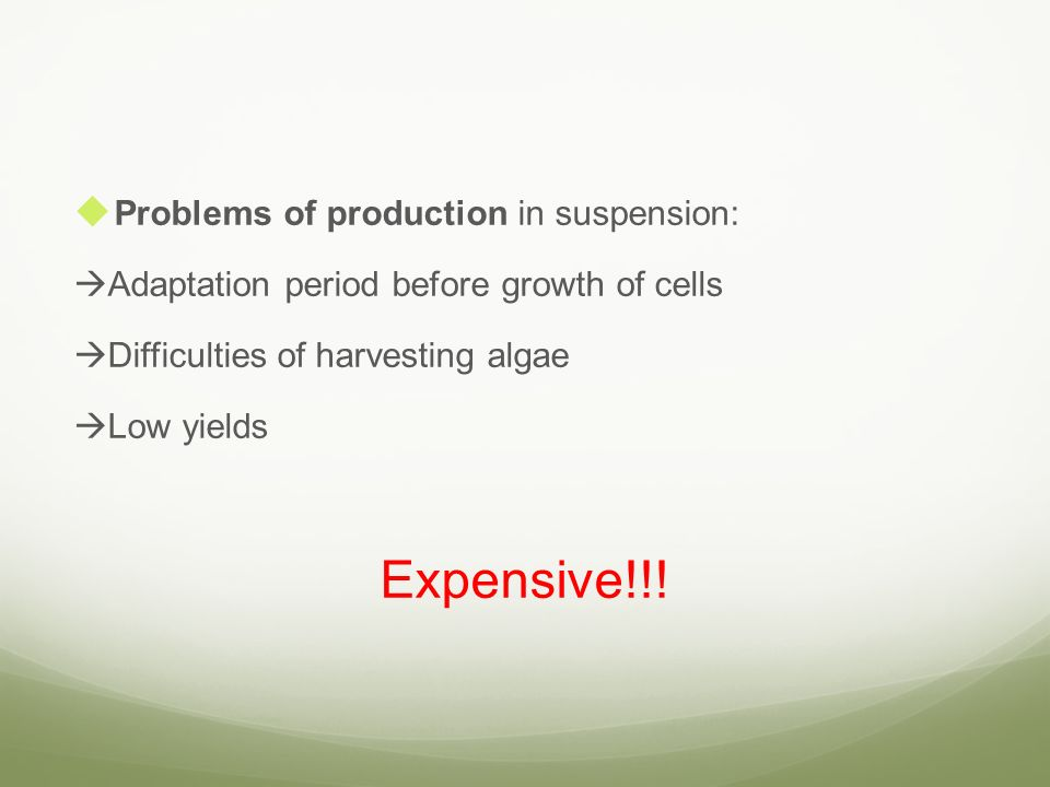 Expensive!!! Problems of production in suspension:
