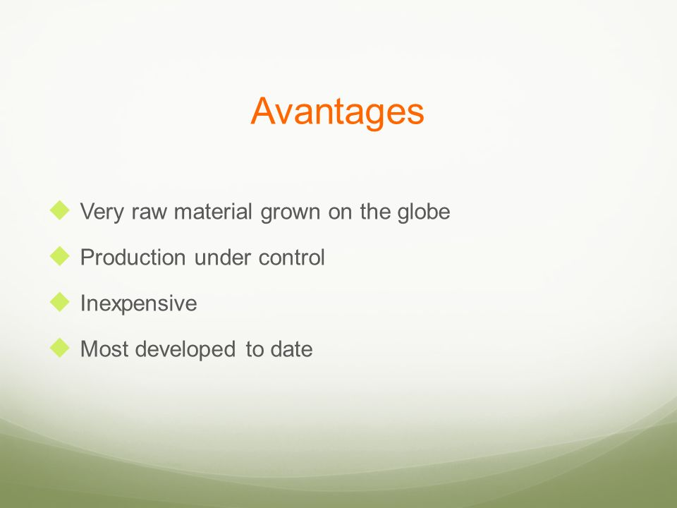 Avantages Very raw material grown on the globe