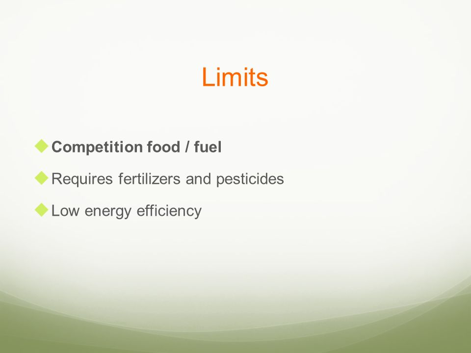 Limits Competition food / fuel Requires fertilizers and pesticides