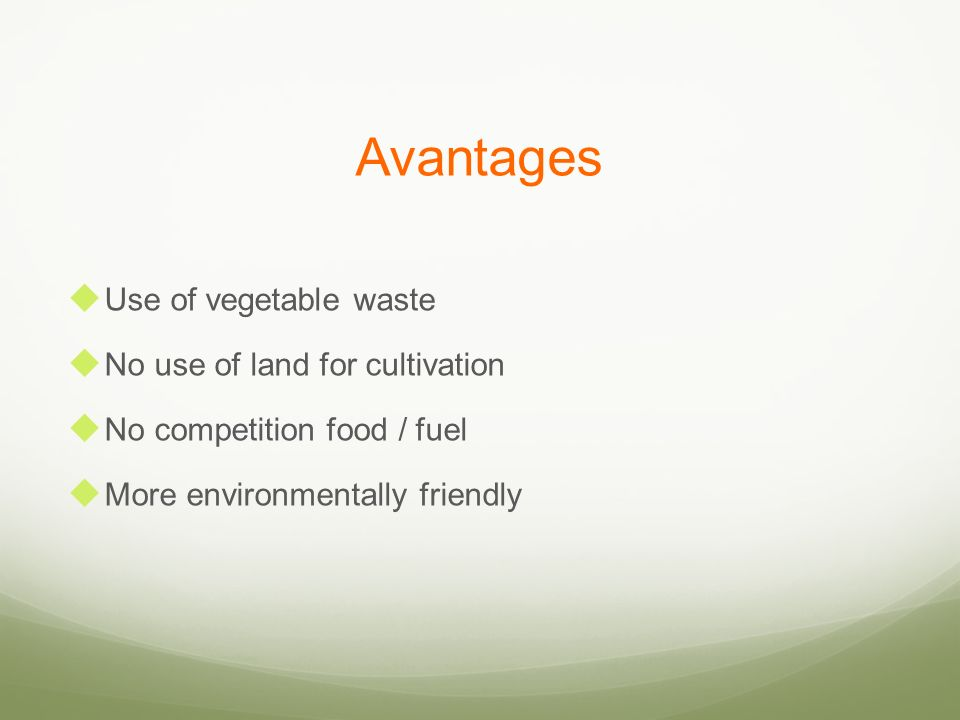 Avantages Use of vegetable waste No use of land for cultivation