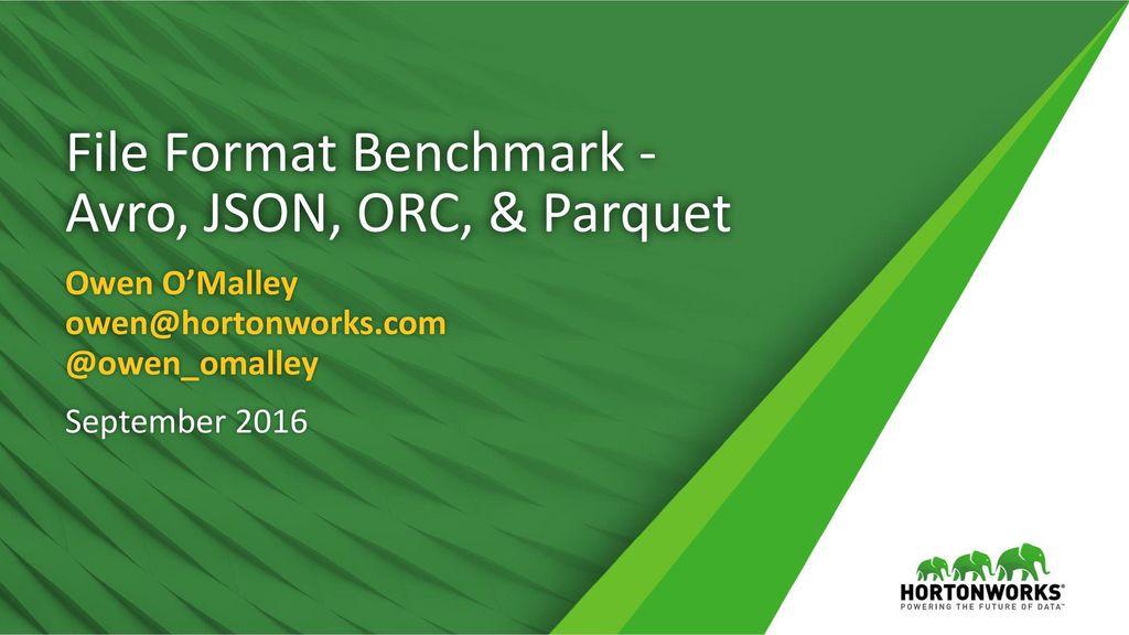 File Format Benchmark - Avro, JSON, ORC, & Parquet - ppt