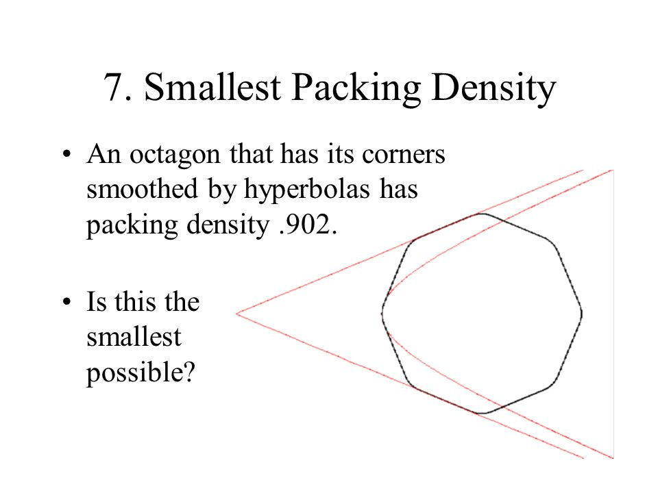 7. Smallest Packing Density